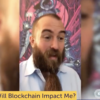 How Will Blockchain Impact Me